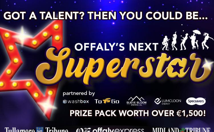 GET ENTERING! The search is on for Offaly's Next Superstar